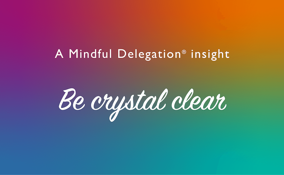Be crystal clear with your expectations