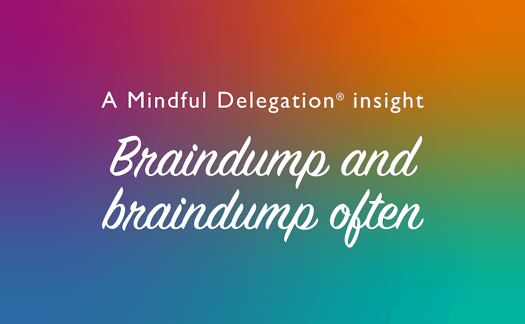Braindump and braindump often